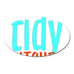 Tidy Bitcheslarge1 Fw Magnet (oval) by tidybitches