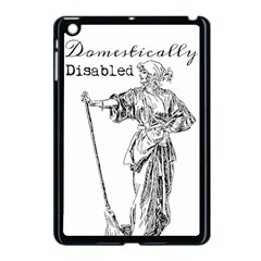 Domestically Disabled Apple Ipad Mini Case (black) by StuffOrSomething