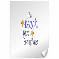 The Beach Fixes Everything Canvas 20  X 30  (unframed)