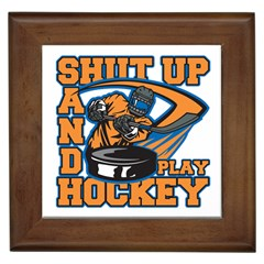 Shut Up And Play Hockey Framed Tile by MegaSportsFan