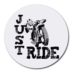 Black Just Ride Motorcycles Round Mousepad by creationsbytom