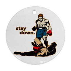 Stay Down Boxing Ornament (round) by MegaSportsFan