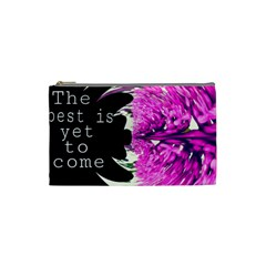 The Best Is Yet To Come Cosmetic Bag (small)