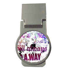 What s Meant To Be Will Always Find A Way Money Clip (round)