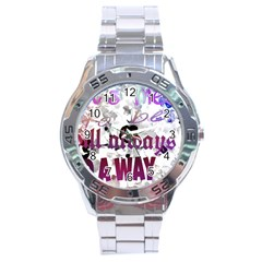 What s Meant To Be Will Always Find A Way Stainless Steel Watch