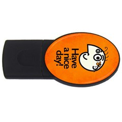 Have A Nice Day Happy Character 4gb Usb Flash Drive (oval) by CreaturesStore