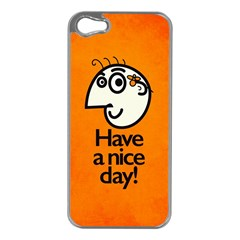 Have A Nice Day Happy Character Apple Iphone 5 Case (silver) by CreaturesStore