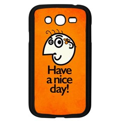 Have A Nice Day Happy Character Samsung Galaxy Grand Duos I9082 Case (black) by CreaturesStore