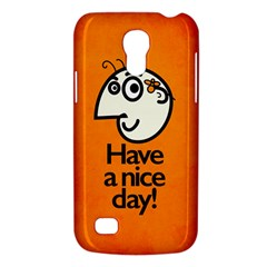 Have A Nice Day Happy Character Samsung Galaxy S4 Mini (gt I9190) Hardshell Case  by CreaturesStore