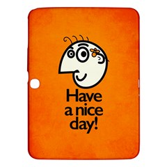 Have A Nice Day Happy Character Samsung Galaxy Tab 3 (10 1 ) P5200 Hardshell Case  by CreaturesStore
