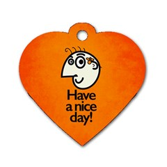 Have A Nice Day Happy Character Dog Tag Heart (two Sided) by CreaturesStore