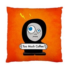 Orange Funny Too Much Coffee Cushion Case (two Sided)  by CreaturesStore