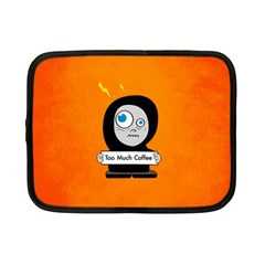 Orange Funny Too Much Coffee Netbook Sleeve (small) by CreaturesStore
