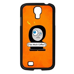 Orange Funny Too Much Coffee Samsung Galaxy S4 I9500/ I9505 Case (black) by CreaturesStore