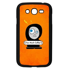 Orange Funny Too Much Coffee Samsung Galaxy Grand Duos I9082 Case (black) by CreaturesStore