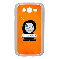Orange Funny Too Much Coffee Samsung Galaxy Grand Duos I9082 Case (white) by CreaturesStore