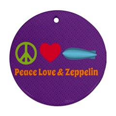 Peace Love & Zeppelin Round Ornament by SaraThePixelPixie