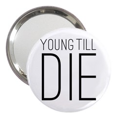Young Till Die Typographic Statement Design 3  Handbag Mirror by dflcprints