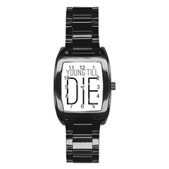Young Till Die Typographic Statement Design Stainless Steel Barrel Watch by dflcprints