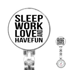 Sleep Work Love And Have Fun Typographic Design 01 Stainless Steel Nurses Watch by dflcprints