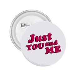Just You And Me Typographic Statement Design 2 25  Button by dflcprints