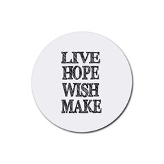 Live Hope Wish Make Drink Coaster (round) by AlfredFoxArt