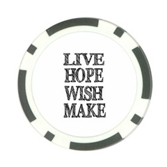 Live Hope Wish Make Poker Chip by AlfredFoxArt