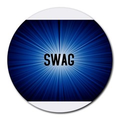 Swag 8  Mouse Pad (round) by centralcharms1