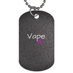 Vape Life  Dog Tag (two Sided)