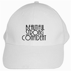 Beautiful Strong Confident  White Baseball Cap