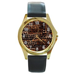 I Love Someone Autistic  Round Leather Watch (gold Rim)  by OCDesignss