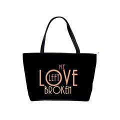 Love Left Me Broken Large Shoulder Bag by OCDesignss