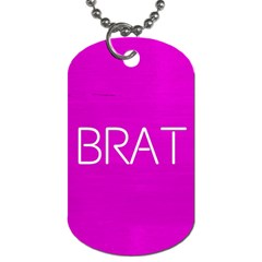 Brat Pink Dog Tag (two Sided)  by OCDesignss