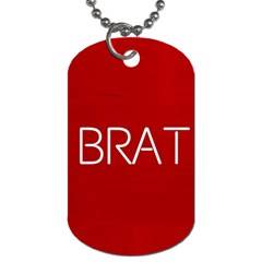 Brat Red Dog Tag (two Sided)  by OCDesignss