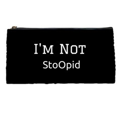 I m Not Stupid  Pencil Case by OCDesignss