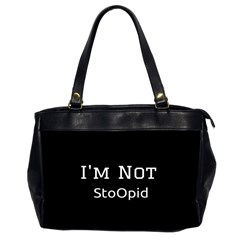I m Not Stupid  Oversize Office Handbag (two Sides) by OCDesignss
