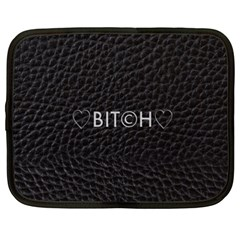 Black Bit?h Netbook Sleeve (xxl) by OCDesignss