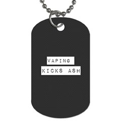 Vaping Kicks Ash Blk&wht  Dog Tag (one Sided) by OCDesignss