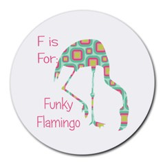 F Is For Funky Flamingo 8  Mouse Pad (round) by CrypticFragmentsColors