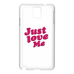 Just Love Me Text Typographic Quote Samsung Galaxy Note 3 N9005 Case (white) by dflcprints