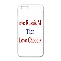 I Love Russia More Than I Love Chocolate Apple Iphone 6 White Enamel Case by Supernova23