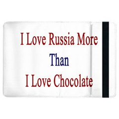 I Love Russia More Than I Love Chocolate Apple Ipad Air 2 Flip Case by Supernova23