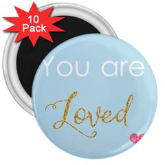 You Are Loved 3  Magnet (10 Pack)