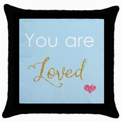 You Are Loved Throw Pillow Case (black) by Kathrinlegg