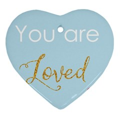 You Are Loved Heart Ornament (two Sides) by Kathrinlegg