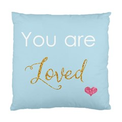 You Are Loved Standard Cushion Case (two Sides) by Kathrinlegg