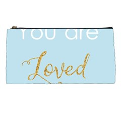 You Are Loved Pencil Case
