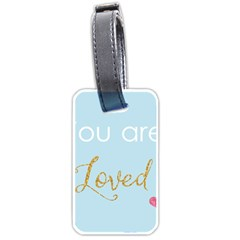 You Are Loved Luggage Tag (one Side)