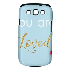 You Are Loved Samsung Galaxy S Iii Classic Hardshell Case (pc+silicone) by Kathrinlegg