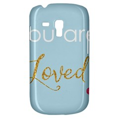 You Are Loved Samsung Galaxy S3 Mini I8190 Hardshell Case by Kathrinlegg